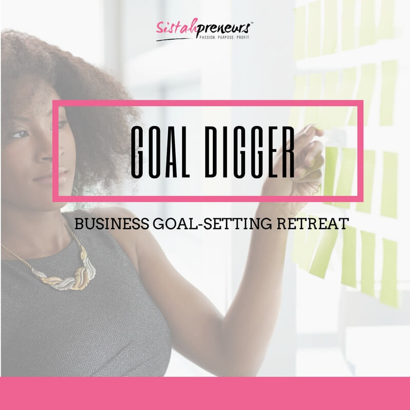 Black Women Entrepreneurs Goal Digger Retreat